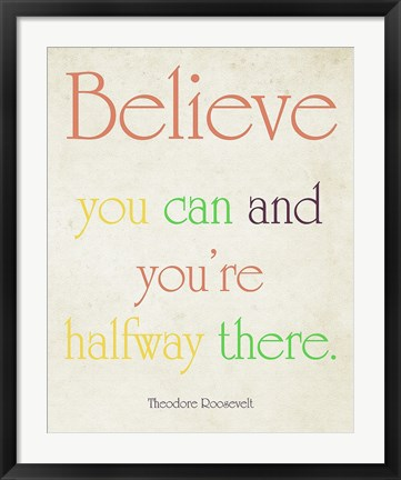 Framed Believe You Can Print