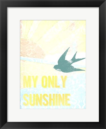 Framed My Only Sunshine II Print