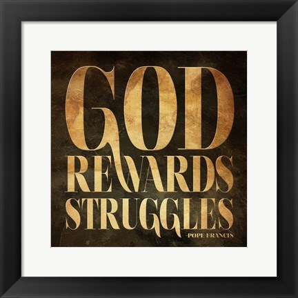 Framed God Rewards Struggles Print