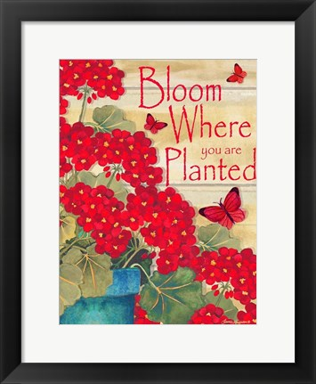 Framed Bloom Where You Are Planted Print