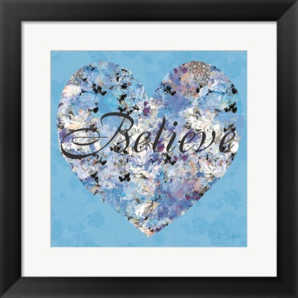 Framed Believe From Your Heart Print
