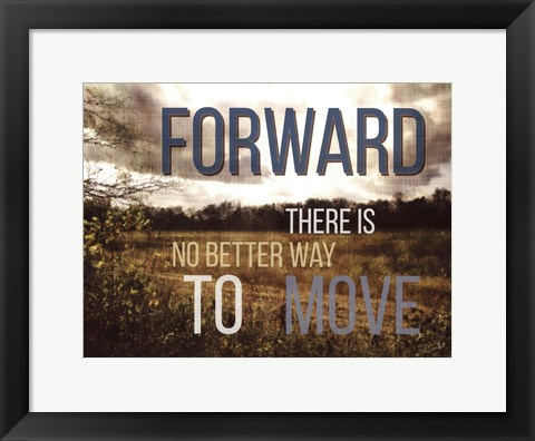 Framed Move Forward Print