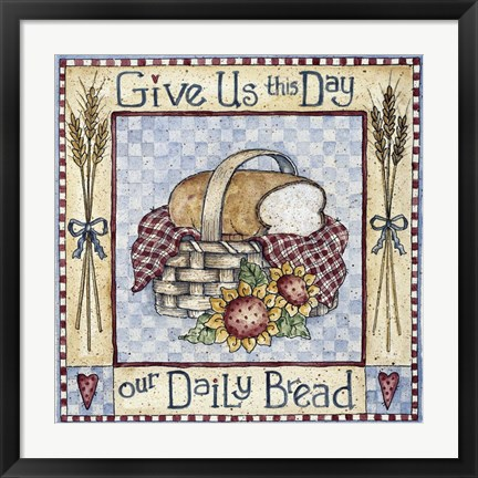 Framed Give Us This Day Our Daily Bread Print