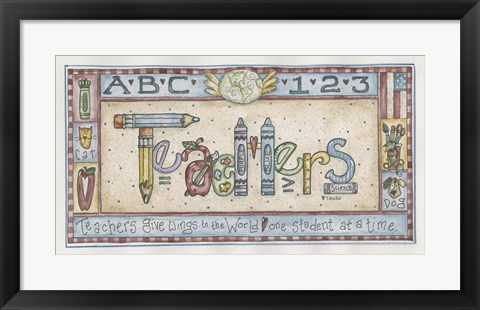 Framed Teachers Give Wings To The World Print