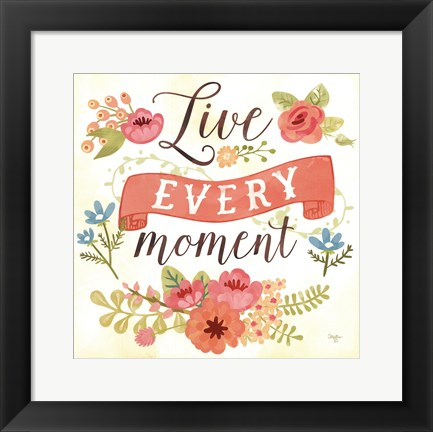 Framed Live Every Moment Print