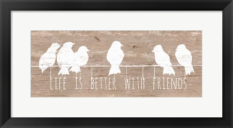 Framed Life is Better with Friends Print