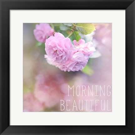 Framed Morning Beautiful Print