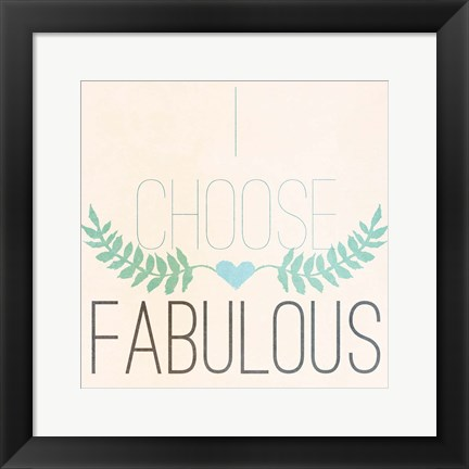 Framed Fab Self I (I choose Fabulous) Print