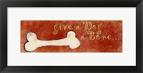 Framed Give a Dog a Bone Print