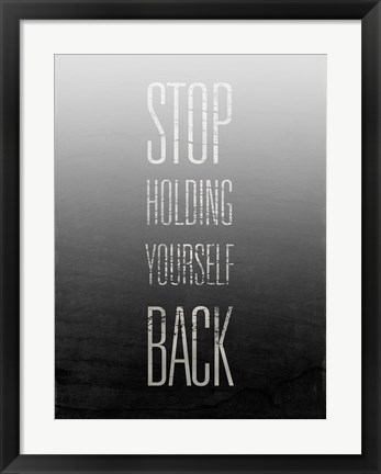 Framed Stop Holding Yourself Back Print