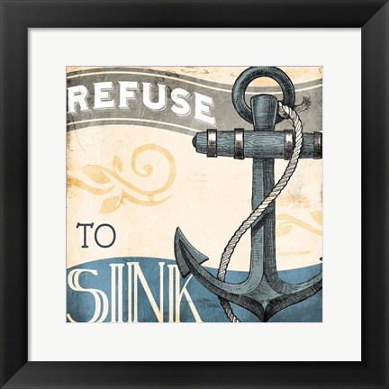 Framed Refuse To Sink Print