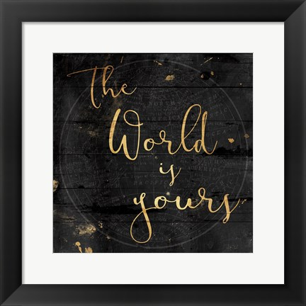 Framed World Is Yours Print