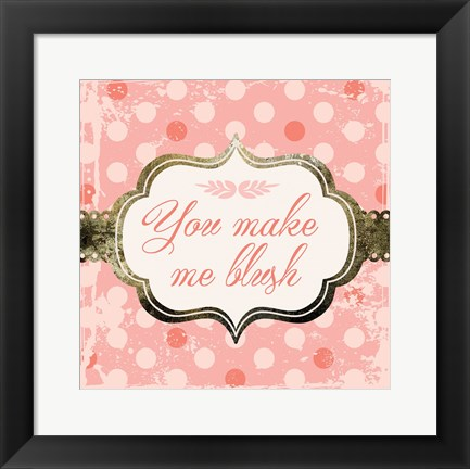 Framed Make Me Blush Print