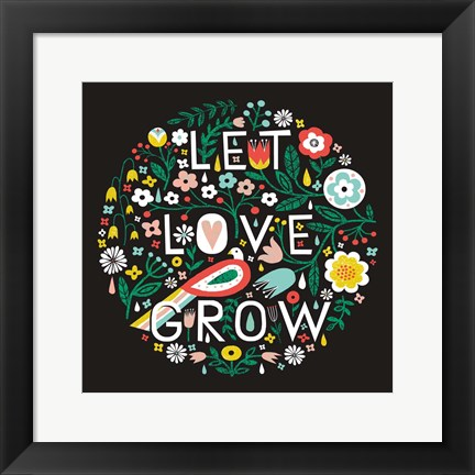 Framed Let Love Grow Print