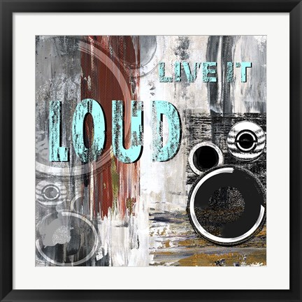 Framed Live Loud I Print