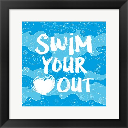 Framed Swim Your Heart Out - Artsy Print