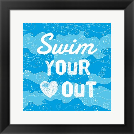 Framed Swim Your Heart Out - Grunge Print