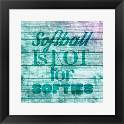 Framed Softball is Not for Softies - Teal White Print