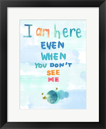 Framed I Am Here Print
