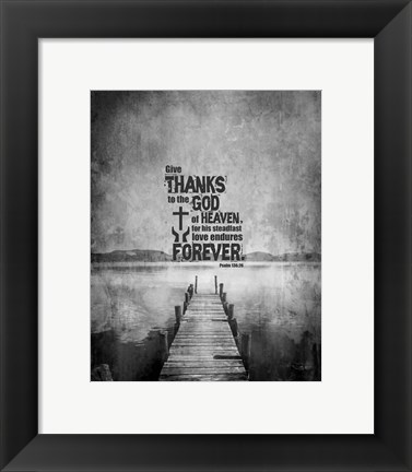 Framed Psalm 136:26, Give Thanks (B&W Photo) Print