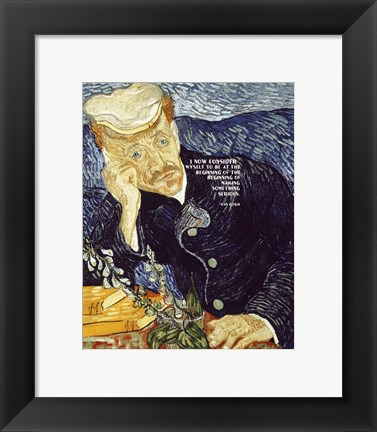 Framed At the Beginning - Van Gogh Quote 1 Print
