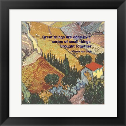 Framed Great Things -Van Gogh Quote 4 Print