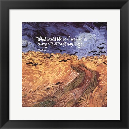 Framed Courage - Van Gogh Quote 1 Print