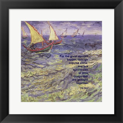 Framed For the Great - Van Gogh Quote 1 Print