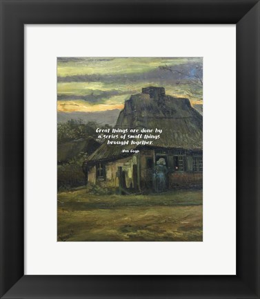 Framed Great Things -Van Gogh Quote 6 Print