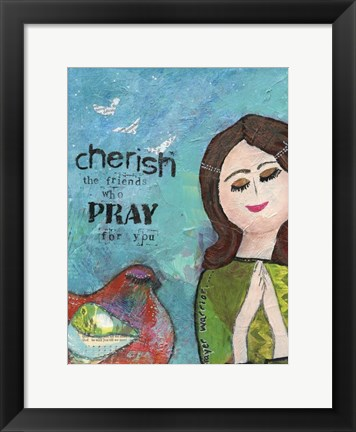 Framed Cherish The Friends Who Pray Print