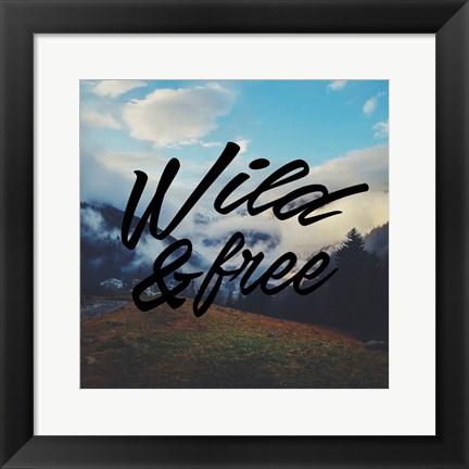 Framed Free And Wild Print