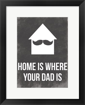 Framed Dads Home Print