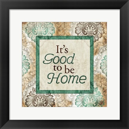 Framed Good To Be Home Print