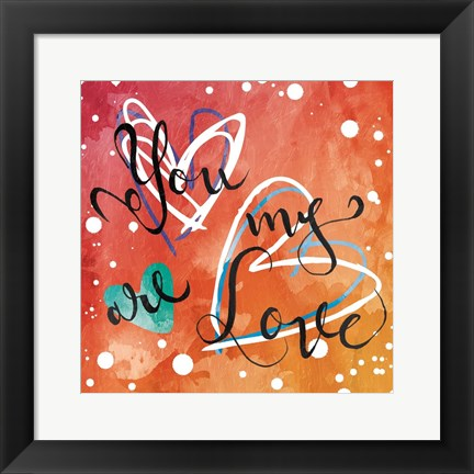 Framed You Are My Love Print