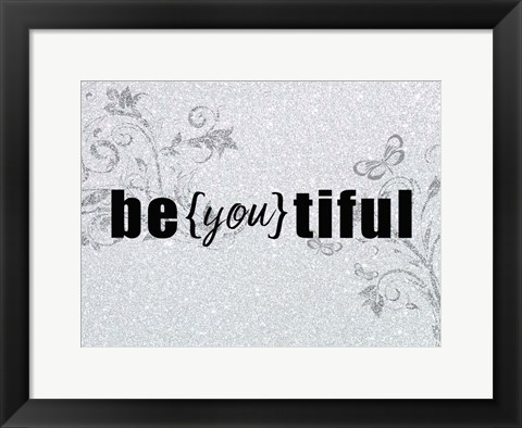 Framed Be you tiful Print