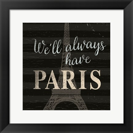 Framed We'll always have ... Paris Print