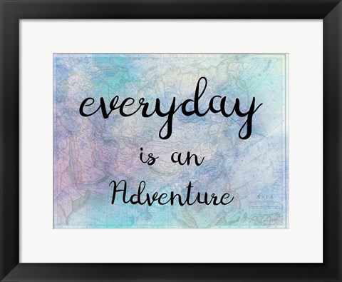 Framed Everyday Is An Adventure Print