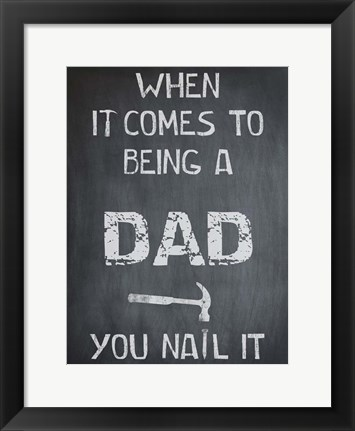 Framed You Nail It Dad Print