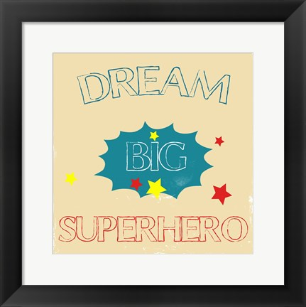 Framed Dream Big Hero Print