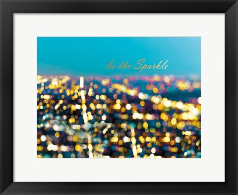 Framed Be The Sparkle Print