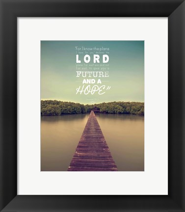 Framed Jeremiah 29:11 For I know the Plans I have for You (Lake House Color) Print