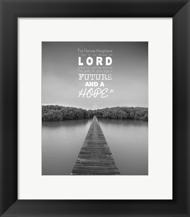 Framed Jeremiah 29:11 For I know the Plans I have for You (Lake House Black & White) Print