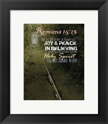 Framed Romans 15:13 Abound in Hope (Rail Track) Print