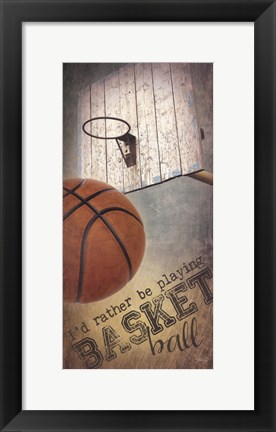 Framed I'd Rather Be Playing Basketball Print