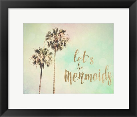 Framed Let's be Mermaids Print