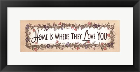 Framed Home Is Where They Love You Print