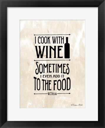 Framed I Cook with Wine Print