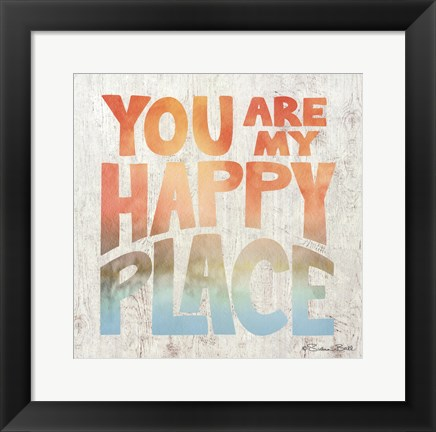 Framed You Are My Happy Place Print
