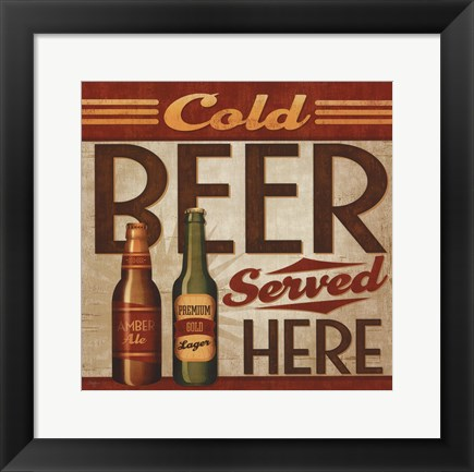 Framed Cold Beer Served Here Print