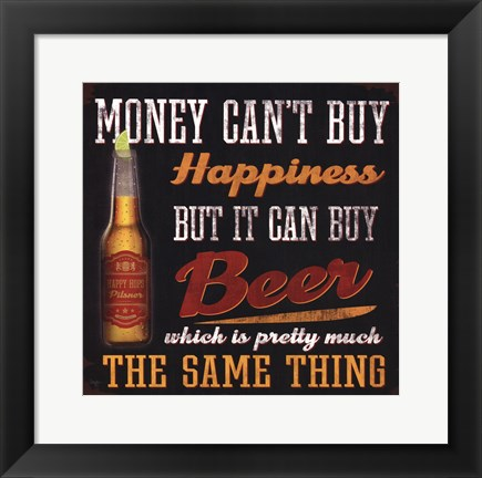 Framed Money Can't Buy Happiness Print